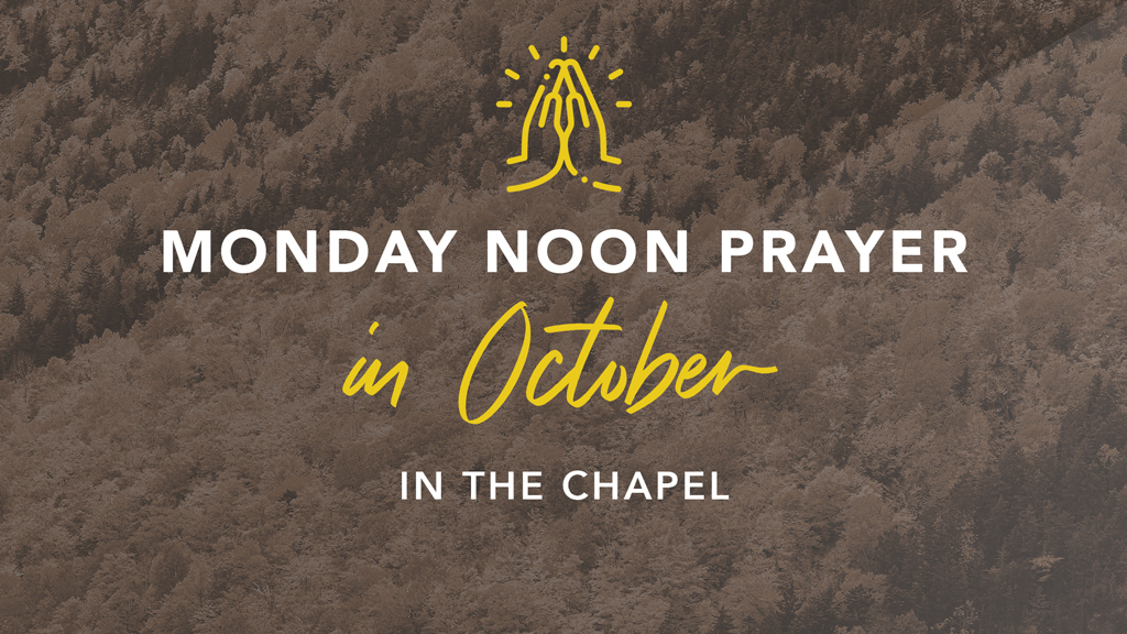 Monday Chapel Prayer