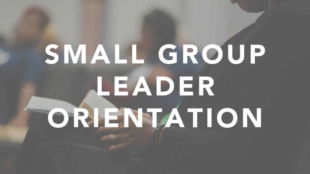 Small Group Leader Orientation