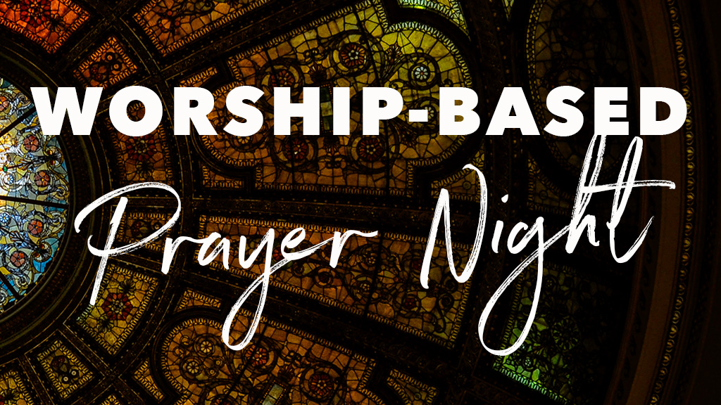 Worship-Based Prayer Night